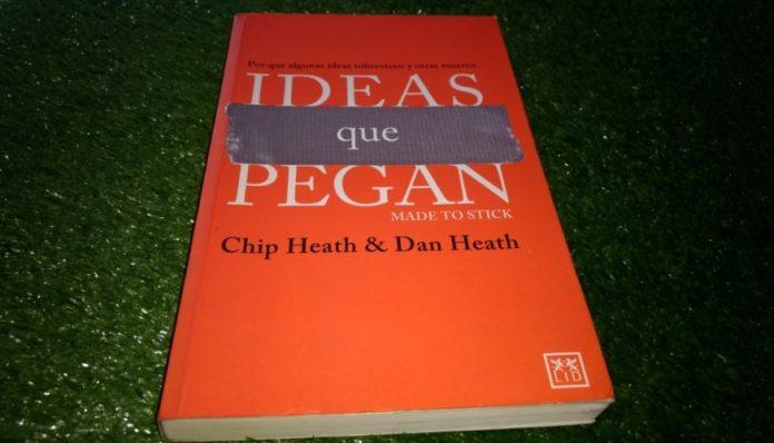 Ideas que pegan de Chip Heath y Dan Heath